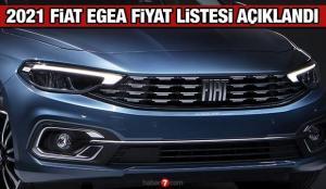 Fiat 2021 model Egea fiyat listesi açıkladı! İşte Fiat'ın 2021 Ocak ayı güncel fiyat listesi