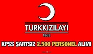 Kızılay'a 2021 yılında KPSS şartsız 2 bin 500 personel alımı! Türk Kızılay'ı iş ilanı