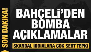 Son dakika: Bahçeli'den bomba açıklamalar! Skandal iddialara anladıkları dilden yanıt