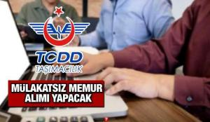 TCDD KPSS puanı ile mülakatsız 26 memur alım ilanı! Başvuru için son 2 gün!