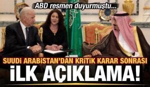 ABD'nin kritik kararı sonrası Suudi Arabistan'dan ilk açıklama!