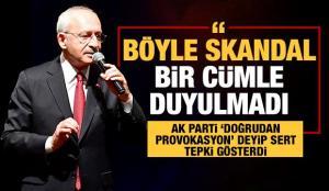 AK Parti'den Kılıçdaroğlu'na tepki: Böyle skandal bir cümle duyulmamıştır