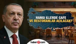 Kafe ve restoranlar hangi illerde açılacak? 4 grupta normalleşme planı! İstanbul, İzmir, Ankara