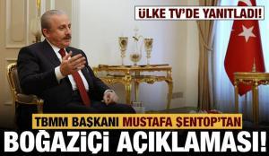 TBMM Başkanı Şentop'tan Boğaziçi açıklaması!
