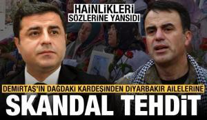 Demirtaş'ın dağdaki kardeşi Nurettin Demirtaş'tan Diyarbakır ailelerine skandal tehdit