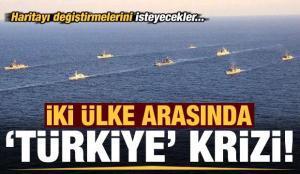 Son dakika: İki ülke arasında Türkiye krizi! Haritayı değiştirmelerini isteyecekler