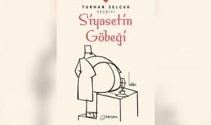 Turhan Selçuk 'Siyasetin Göbeği'nde!