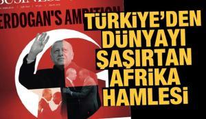 Türkiye'den dünyayı hayrete düşüren Afrika hamlesi
