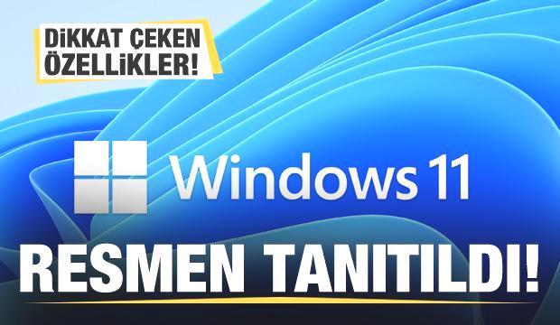 Windows 11 tanıtıldı! İşte dikkat çeken özellikleri