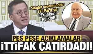 İttifak çatırdadı! Saadet'ten İYİ Parti'ye peş peşe Erbakan tepkisi…