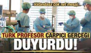 Son dakika: Koronayla ilgili vatandaşa net mesaj! Türk profesör çarpıcı gerçeği duyurdu…