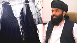 Taliban Sözcüsü'nden kadınlarla ilgili dikkat çeken sözler: Burka şart değil, başörtüsü zorunlu olacak