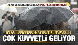 İstanbul ve çok sayıda ilde alarm! Peş peşe uyarılar geliyor