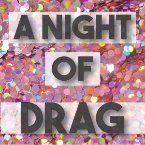 A Night Of Drag