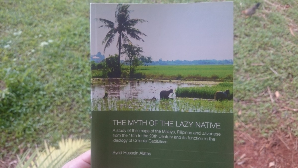 Image result for The Myth of The Lazy Native by Dr Syed Hussein Alatas
