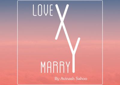 Love X Marry Y by Avinash Sahoo