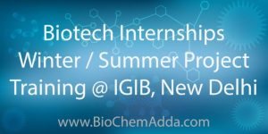 Biotech Internships | Winter / Summer Project Training @ IGIB, New Delhi: IGIB provides training to students MSc/BTech/MTech and other professional courses.