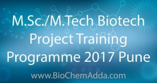 M.Sc./M.Tech Biotech Project Training Programme 2017 Pune: Indian National candidates pursuing M.Sc. and integrated MSc/MTech degree program.