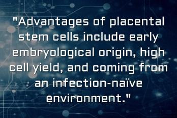 Placental Stem Cell Advantages