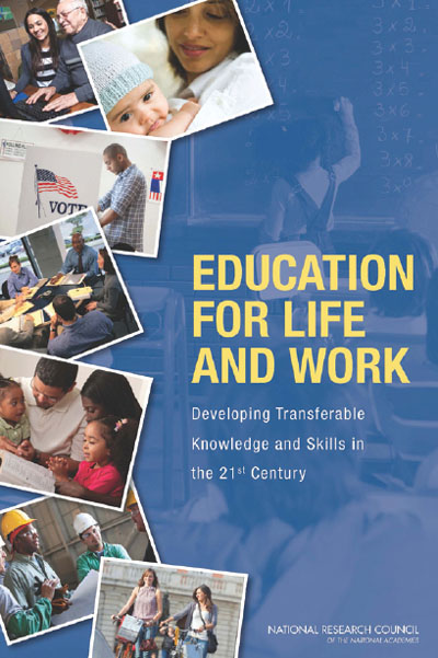 Education for Life and Work: Developing Transferable Knowledge and Skills in the 21st Century
