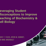 Leveraging Student Misconceptions to Improve Teaching of Biochemistry and Cell Biology