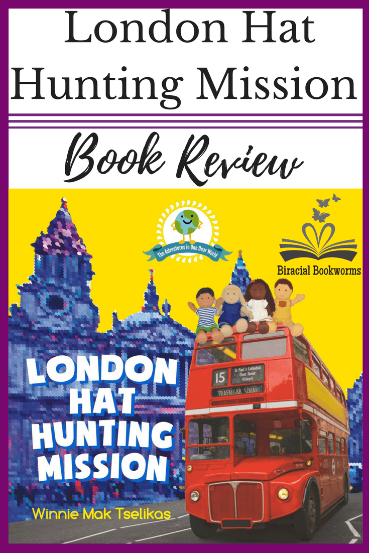 London Hat Hunting Mission: a new diverse children's book where dolls from Ghana, Hong Kong, Mumbai, and Oslo take a fascinating adventure around London.