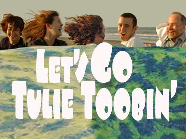 Let's go Tulie Toobin'