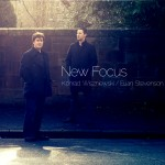 """Konrad Wiszniewski & Euan Stevenson - """"New Focus"""""""