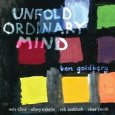 "Ben Goldberg - ""Unfold Ordinary Mind"""