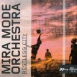 "Mira Mode Orchestra - ""Restless City"""