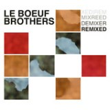 "Le Boeuf Brothers - ""Remixed"""