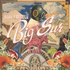 "Bill Frisell - ""Big Sur"""
