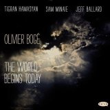 "Olivier Boge - ""The World Begins Today"""