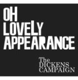 "The Dickens Campaign - ""Oh Lovely Appearance"""