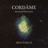 "Cordame - ""Reve Eveille"""