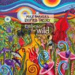 "Mike Parker's Unified Theory - ""Embrace the Wild"""