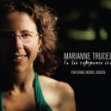"Marianne Trudel - ""La Vie Commence Ici"""