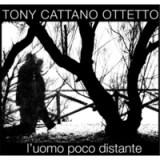 """Tony Cattano Ottetto - """"L'uomo Poco Distante"""""""