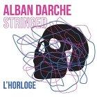 """Alban Darche - """"L'Horloge"""""""