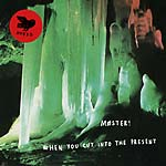 "Moster - ""When You Cut Into the Present"""