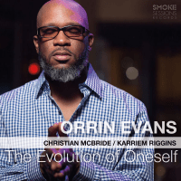 "Orrin Evans - ""The Evolution of Oneself"""