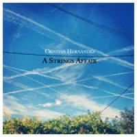 "Cristian Hernandez Castellvi - ""A Strings Affair"""