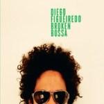 """Diego Figueiredo """"Broken Bossa"""""""