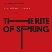 """Eric Hofbauer - """"Rite of Spring"""""""