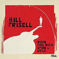 "Bill Frisell - ""When You Wish Upon a Star"""