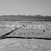 "The Watershed - ""Inhale Exhale"""