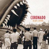 """Coronado - """"Au Pire, un Bien"""""""
