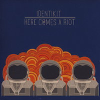 "Identikit - ""Here Comes a Riot"""