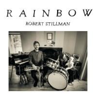 """Robert Stillman - """"Rainbow"""""""