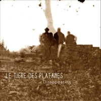 "Le Tigre des Platanes - ""Disappearing"""